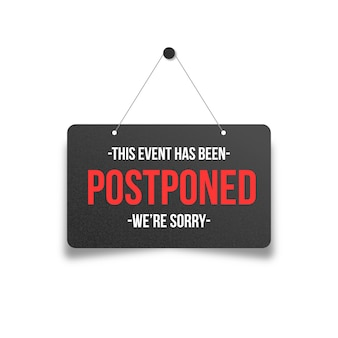 Postponed event on sign hanging