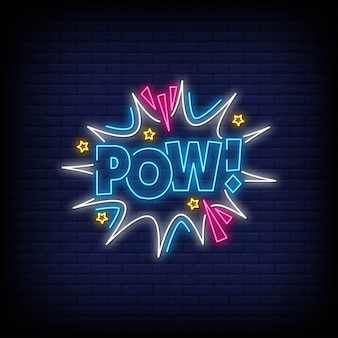 Pow neon signs style text