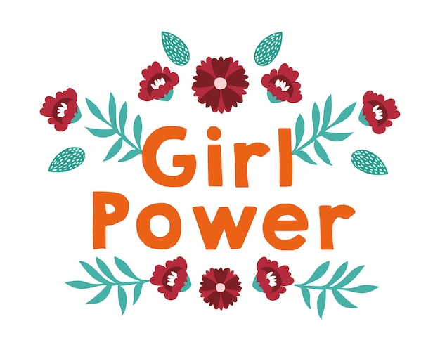 Power girl lettering with flowers and leafs vector illustration design