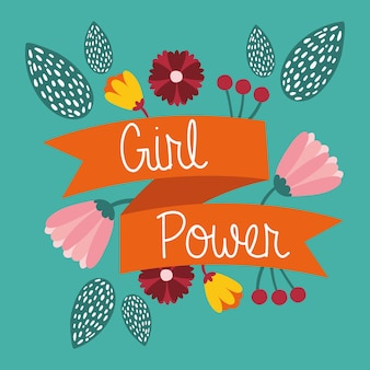 Power girl with lettering in ribbon and flowers garden vector illustration design