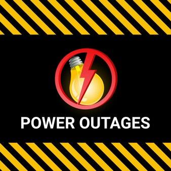 Отключение электричества. плакат желто-черного цвета с лампочкой и предупреждающим знаком в виде молнии.