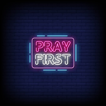 Pray first neon signs style text