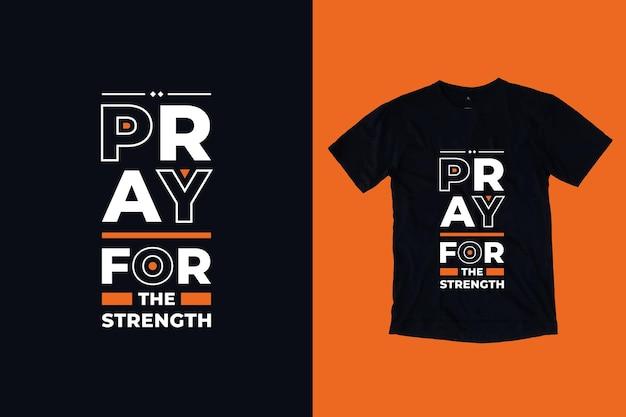強さのために祈る現代のタイポグラフィ幾何学的なインスピレーションを与える引用符tシャツのデザイン