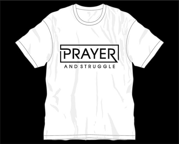 Молитва и борьба мотивационные вдохновляющие цитаты типография футболка дизайн графический вектор