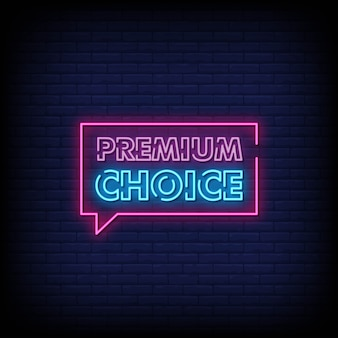 Premium choice neon signs