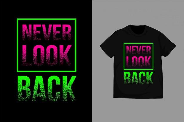Никогда не оглядывайся назад - типография для печати футболка premium