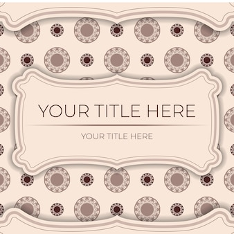 Preparing an invitation with a place for your text and abstract ornament. template for print design postcards in beige color with mandala patterns.