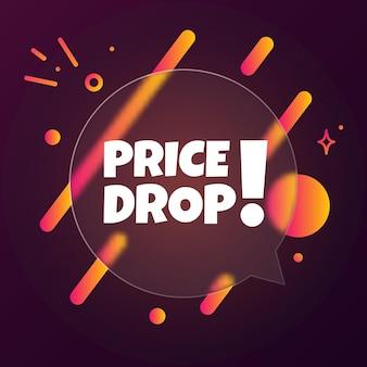 가격 하락. 가격 하락 텍스트가 있는 연설 거품 배너입니다. 유리모피즘 스타일. 비즈니스, 마케팅 및 광고용. 격리 된 배경에 벡터입니다. eps 10.
