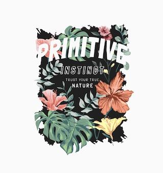Primitive instinct slogan on exotic wild nature on black background