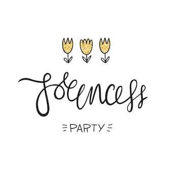 Princesses party. lettering, flowers and golden texture. vector illustration