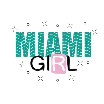 Print background and slogan. for t-shirt or other uses, in vector. miami girl text.