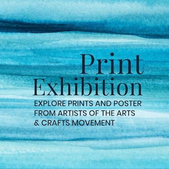Print exhibition watercolor template aesthetic social media ad