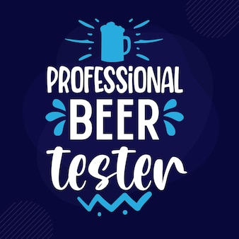 Professional beer tester lettering premium vector design