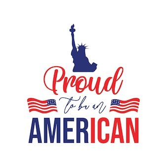 Proud to be an american quote lettering