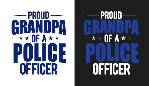 경찰관 타이포그래피 인용 디자인의 자랑스러운 할아버지