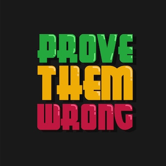 Prove them wrong lettering motivational quotes