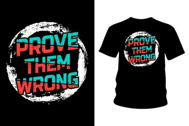 彼らに間違ったスローガンtシャツのタイポグラフィデザインを証明する