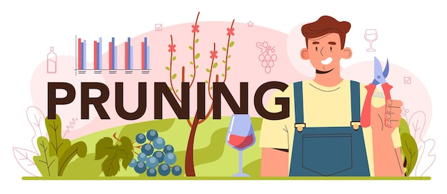 Pruning typographic header. wine production. grape selection and cultivation. grape roots growth stimulation and trees planting density. flat vector illustration