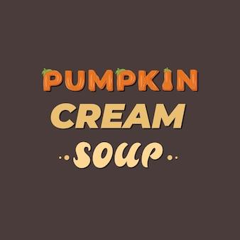カボチャのクリームスープ、レタリングバナー