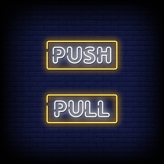 Push and pull neon signs style text