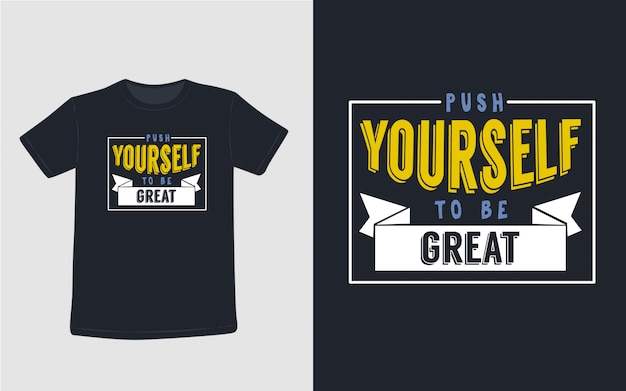 Push yourself to be great inspirational quotes typography t shirt