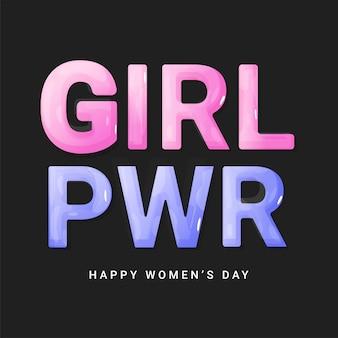 Девушка pwr текст в розовый и фиолетовый цвет на черном фоне для концепции счастливый женский день.