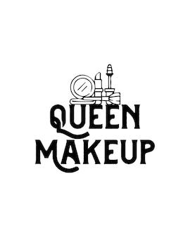 퀸 메이크업. 손으로 그린 된 타이포그래피 포스터