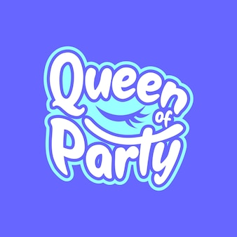 Queen of party quote lettering typography