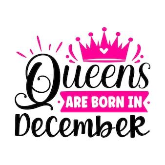 Queens are born in december typography premium vector design quote template