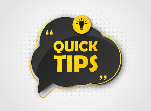 Quick tip, banner to helpful tricks. speech bubble