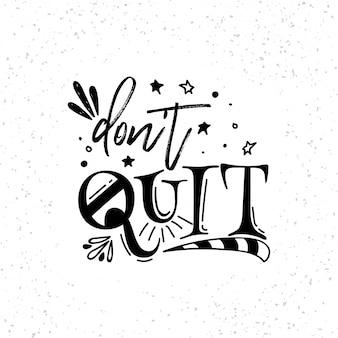 Don't quit boho lettering