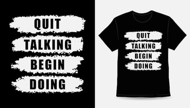 Перестань говорить, начинай делать дизайн футболки со слоганом типографики
