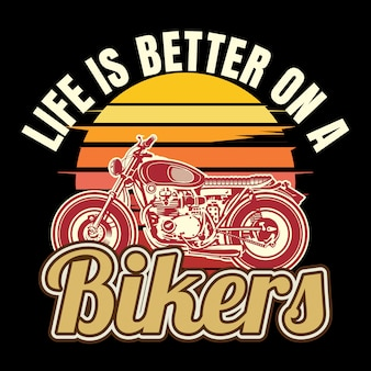 Quote about bikers, life is better on a bikers