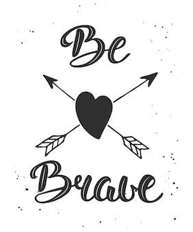 Quote be brave in vintage style handwritten lettering modern brush calligraphy