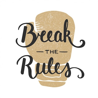 Quote break the rules. handwritten lettering.