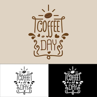 Quote coffee typography, coffee day lettering.