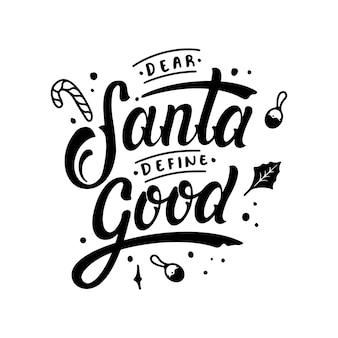 Quote dear santa define good