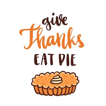 Цитата поблагодарить съесть пирог с тыквенным пирогом традиционный десерт на день благодарения