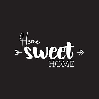 Quote inspiration home sweet home