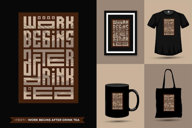 Quote inspiration tshirt work begins after drink coffee for print. modern vertical design template fashion clothes, poster, tote bag, mug and merchandise