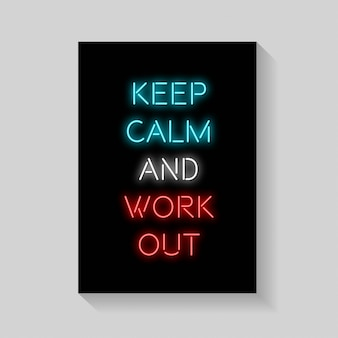 Quote. keep calm and work out of poster in neon style.