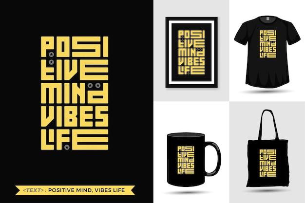 印刷のための動機tシャツポジティブマインドバイブライフを引用します。トレンディなタイポグラフィレタリング垂直デザインテンプレート