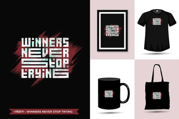 Мотивация цитаты победители футболок никогда не прекращают попытки распечатать их. модная типография надписи вертикальный дизайн шаблона