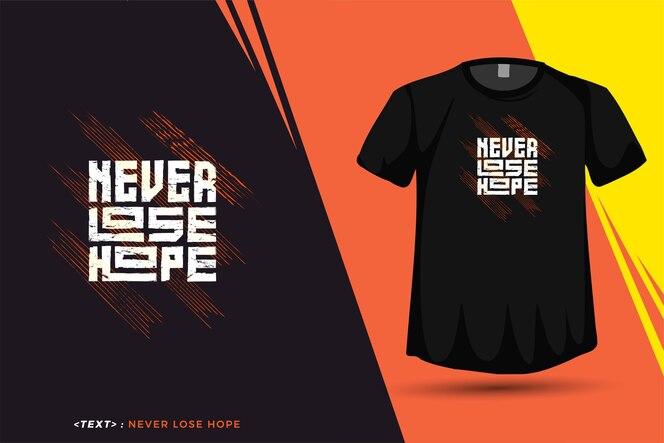 Citazione non perdere mai la speranza, modello di design verticale tipografia alla moda