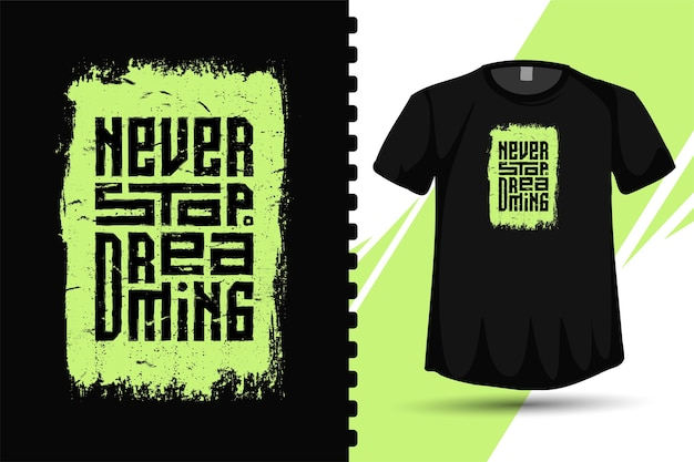 Цитата: никогда не переставай мечтать, модный шаблон вертикального дизайна типографики для печати футболок, плакатов модной одежды и товаров