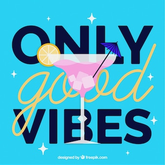 Quote  only good vibes  with a delicious cocktail