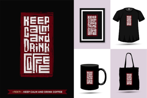 引用tシャツ落ち着いてコーヒーを飲む。トレンディなタイポグラフィレタリング縦型デザインテンプレートプリントtシャツファッション衣類、トートバッグ、マグカップ、商品