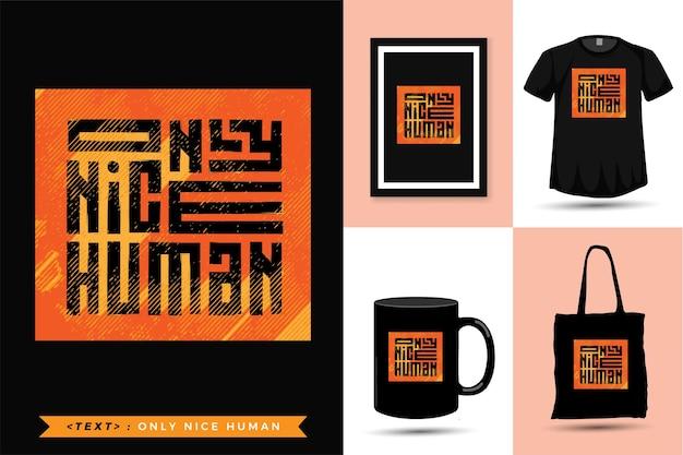 Цитата футболка only nice human.