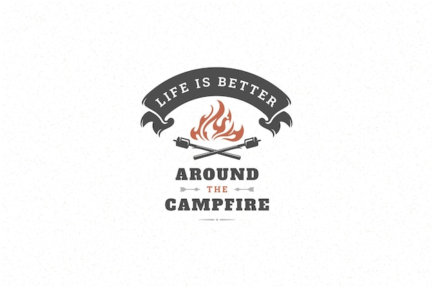 Quote typography with hand drawn camp bonfire symbol for greeting card or poster and other.