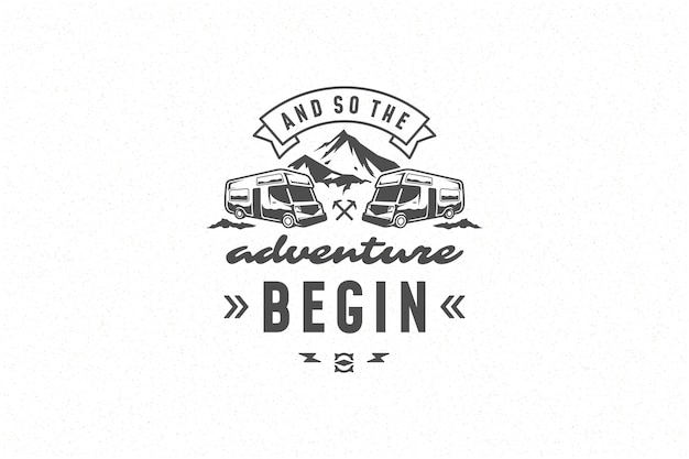 Quote typography with hand drawn camper caravan symbol and mountain